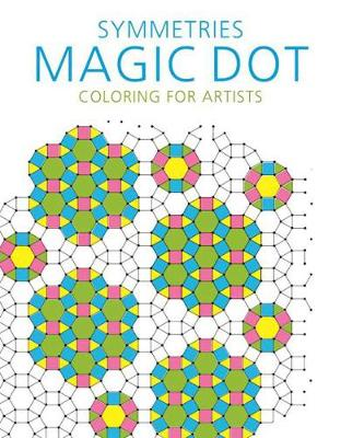 Symmetries: Magic Dot Coloring for Artists by Skyhorse Publishing
