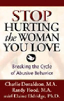 Stop Hurting The Woman You Love by Elaine Eldridge