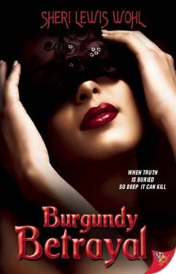 Burgundy Betrayal by Sheri Lewis Wohl