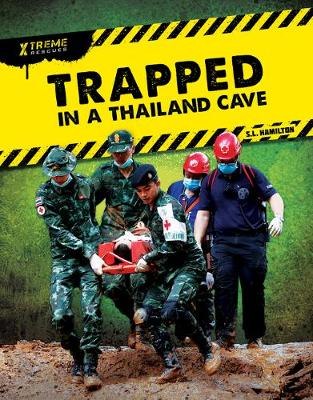 Xtreme Rescues: Trapped in a Thailand Cave by John Hamilton