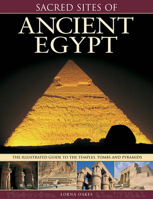 Sacred Sites of Ancient Egypt by Lorna Oakes