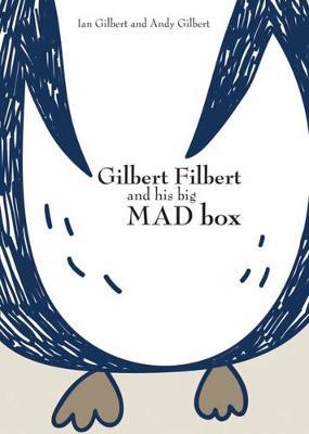 Gilbert Filbert and his big MAD box by Ian Gilbert