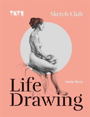 Tate: Sketch Club: Life Drawing book