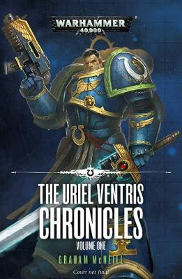 The Uriel Ventris Chronicles: Volume One by Graham McNeill