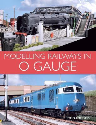 Modelling Railways in 0 Gauge by John Emerson