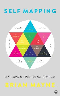 Self Mapping: A Practical Guide to Discovering Your True Potential by Brian Mayne