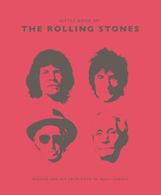 The Little Book of the Rolling Stones: Wisdom and Wit from Rock 'n' Roll Legends by Malcolm Croft