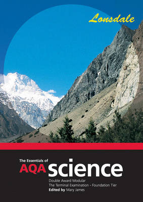 The Essentials of AQA Science Foundation Tier by Mary James