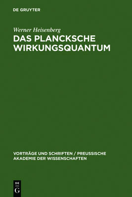 Das Plancksche Wirkungsquantum by Werner Heisenberg