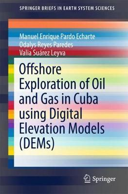 Offshore Exploration of Oil and Gas in Cuba using Digital Elevation Models (DEMs) by Manuel Pardo