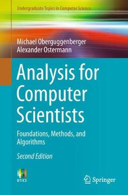 Analysis for Computer Scientists: Foundations, Methods, and Algorithms by Michael Oberguggenberger
