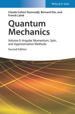 Quantum Mechanics, Volume 2: Angular Momentum, Spin, and Approximation Methods book