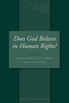 Does God Believe in Human Rights?: Essays on Religion and Human Rights by Nazila Ghanea-Hercock