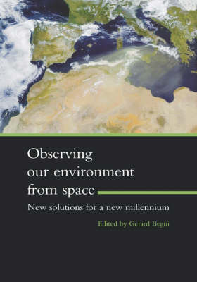 Observing Our Environment from Space - New Solutions for a New Millennium: Proceedings of the 21st EARSel Symposium, Paris, France, 14-16 May 2001 by G. Begni