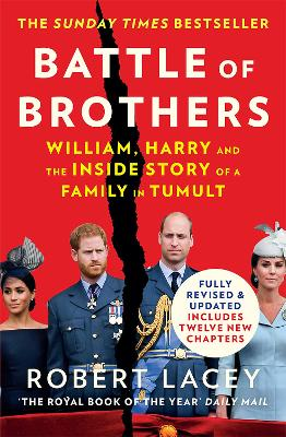 Battle of Brothers: William, Harry and the Inside Story of a Family in Tumult by Robert Lacey