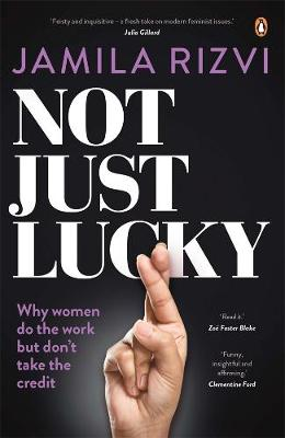 Not Just Lucky by Jamila Rizvi