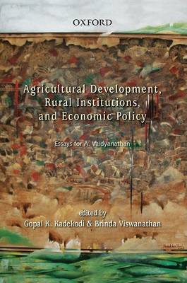 Agricultural Development, Rural Institutions, and Economic Policy by Gopal K. Kadekodi