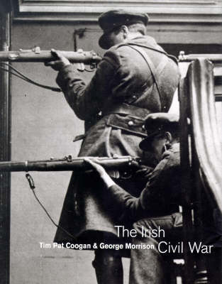 The Irish Civil War: A Photographic Record by George Morrison