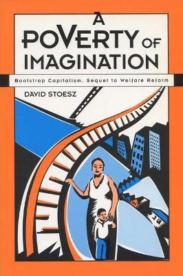 A Poverty of Imagination by David Stoesz