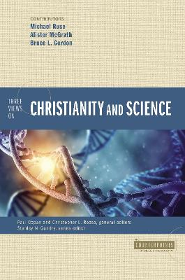 Three Views on Christianity and Science book