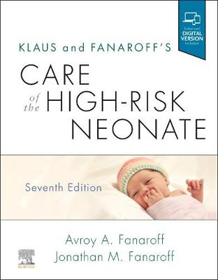Klaus and Fanaroff's Care of the High-Risk Neonate by Avroy A. Fanaroff