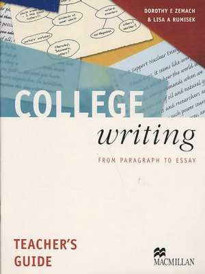 College Writing College Writing From Paragraph to Essay Teacher's Guide Teacher's Book by Dorothy Zemach