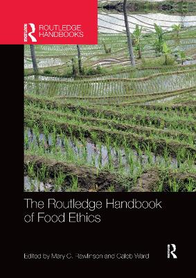The The Routledge Handbook of Food Ethics by Mary Rawlinson