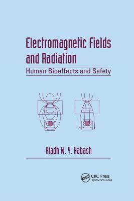 Electromagnetic Fields and Radiation: Human Bioeffects and Safety by Riadh W.Y. Habash