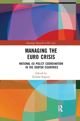 Managing the Euro Crisis: National EU policy coordination in the debtor countries by Sabrina Ragone