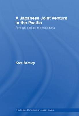 A Japanese Joint Venture in the Pacific by Kate Barclay