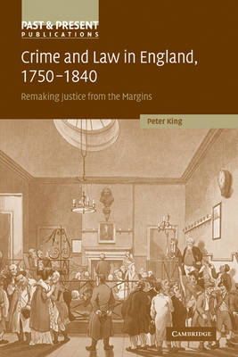 Crime and Law in England, 1750-1840 by Peter King