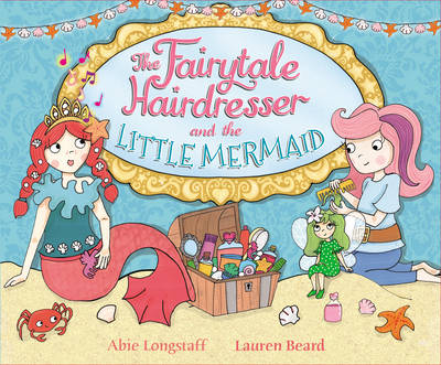 The Fairytale Hairdresser and the Little Mermaid by Abie Longstaff