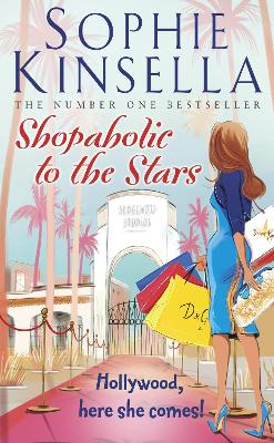 Shopaholic to the Stars: (Shopaholic Book 7) by Sophie Kinsella