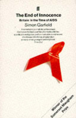 The End of Innocence: Britain in the Time of AIDS by Simon Garfield