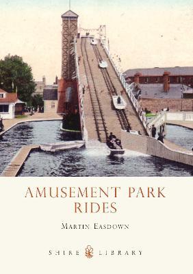 Amusement Park Rides by Martin Easdown
