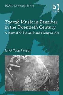 Taarab Music in Zanzibar in the Twentieth Century by Janet Topp Fargion