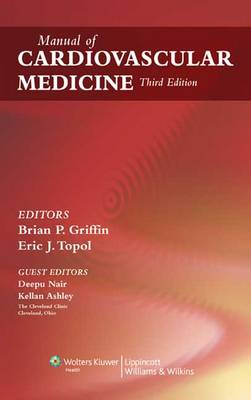 Manual of Cardiovascular Medicine by Brian P. Griffin