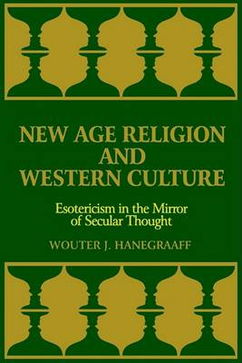 New Age Religion and Western Culture by Wouter J. Hanegraaff