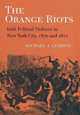 Orange Riots by Michael A. Gordon