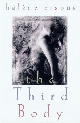 The Third Body by Helene Cixous