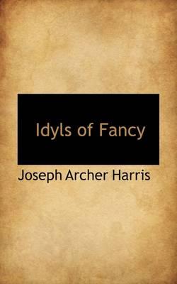 Idyls of Fancy book