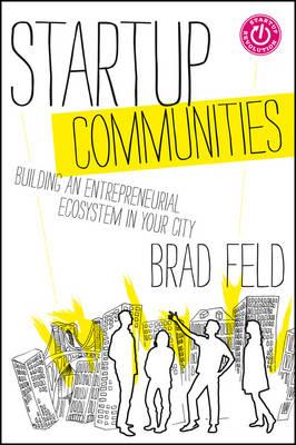 Startup Communities by Brad Feld