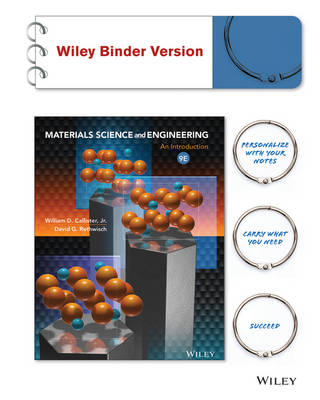 Materials Science and Engineering an Introduction Binder Ready Version + Wileyplus Registration Card by William D. Callister
