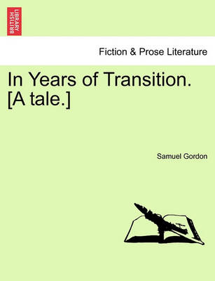 In Years of Transition. [A Tale.] book