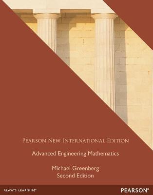 Advanced Engineering Mathematics: Pearson New International Edition by Michael Greenberg