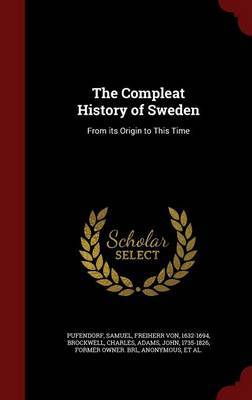 The Compleat History of Sweden by Samuel Pufendorf
