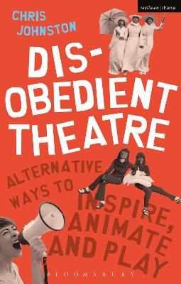 Disobedient Theatre by Chris Johnston