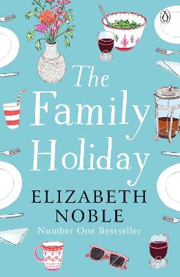 The Family Holiday: Escape to the Cotswolds for a heartwarming story of love and family by Elizabeth Noble
