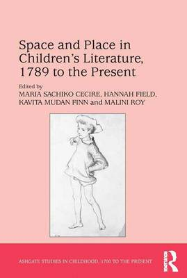 Space and Place in Children's Literature, 1789 to the Present book