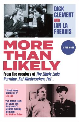 More Than Likely: A Memoir by Dick Clement